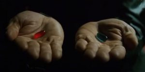 The pill choice from The Matrix